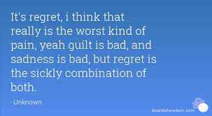 regret is the worst
